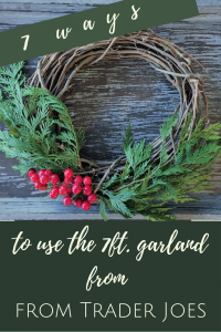 7 ways to use the 7 ft. garland from Trader Joe's