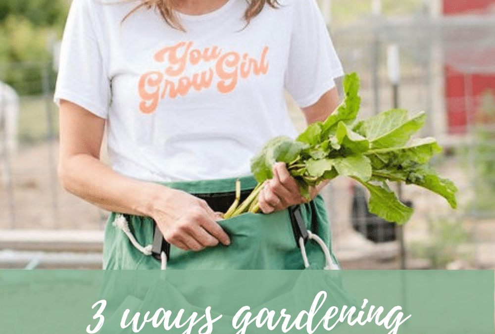 3 Ways Gardening Can Reduce Stress